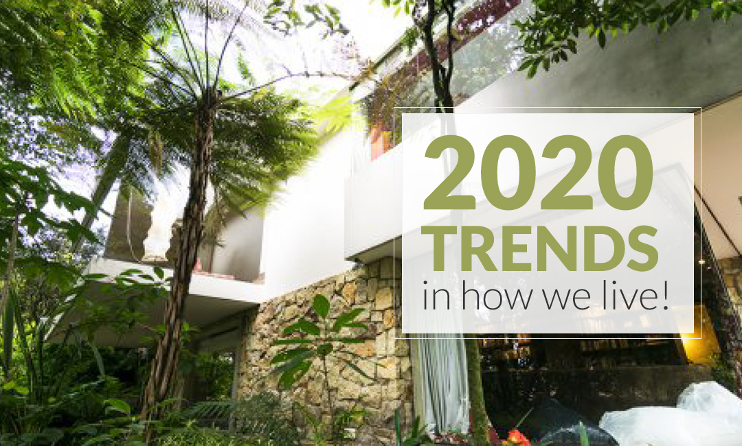 2020 Trends in how we live!